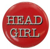 Head Girl - Slogan Button Badge